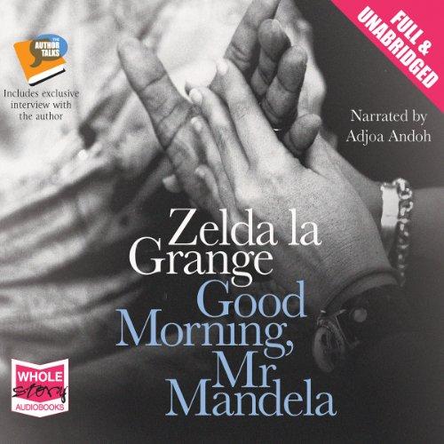 Good Morning, Mr Mandela: la Grange, Zelda