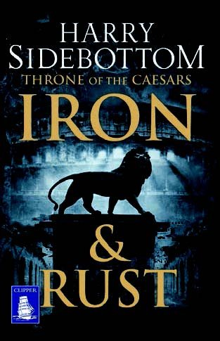 Iron and Rust (Large Print Edition): Harry Sidebottom
