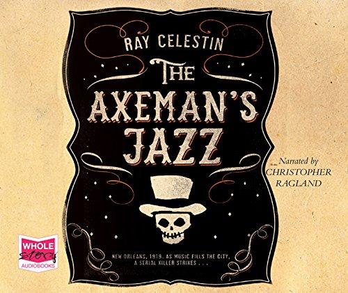 The Axeman's Jazz: Celestin, Ray