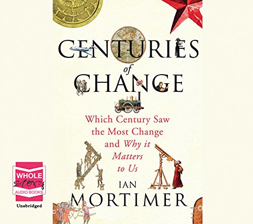 Centuries of Change: Mortimer, Ian