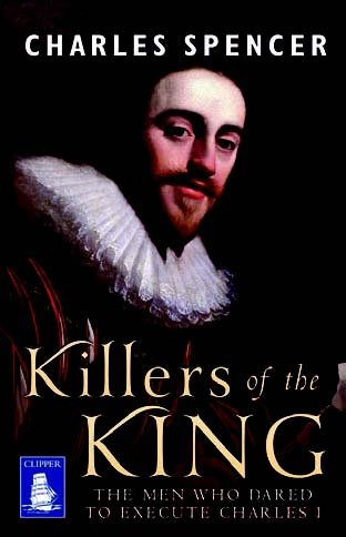 9781471294877: Killers of the King: The Men Who Dared to Execute Charles I (Large Print Edition)