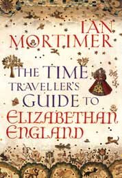 9781471311277: The Time Traveller's Guide to Elizabethan England
