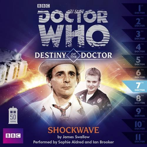 9781471311734: Doctor Who: Shockwave (Destiny of the Doctor #7)(Audio Theater Production)