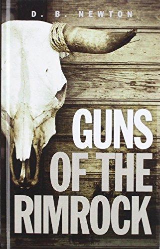 Guns of Rimrock: Newton, D. B.