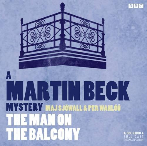 Martin Beck: The Man on the Balcony: Sjowall, Maj, Wahloo, Per