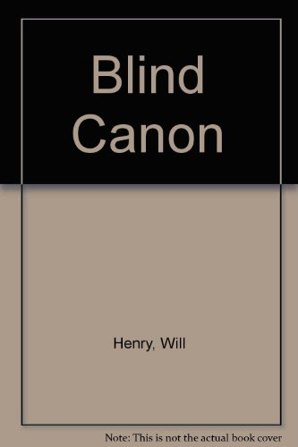 Blind Canon: Will Henry