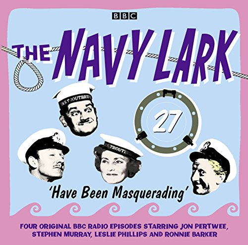 The Navy Lark Volume 27: Have Been Masquerading (9781471331183) by Laurie Wyman
