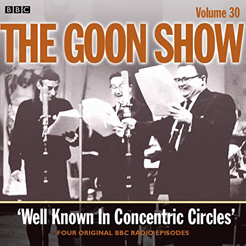 The Goon Show: Volume 30: Well Known In Concentric Circles: Spike Milligan