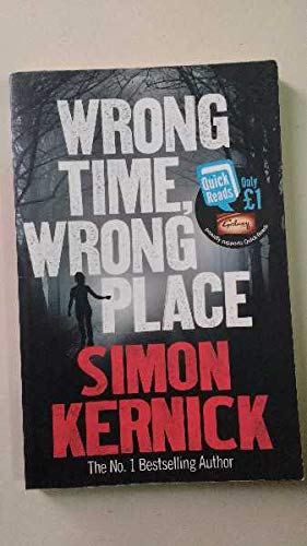 9781471333866: [Wrong Time Wrong Place: Quick Reads 2013] (By: Simon Kernick) [published: February, 2013]