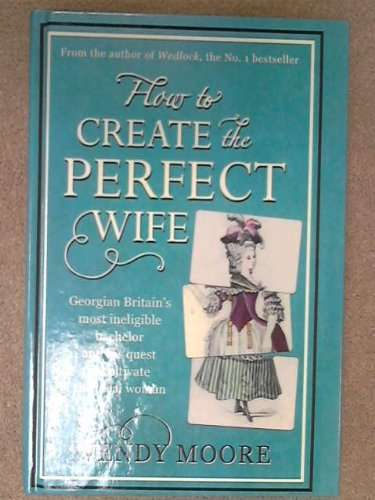 9781471349782: How to Create the Perfect Wife