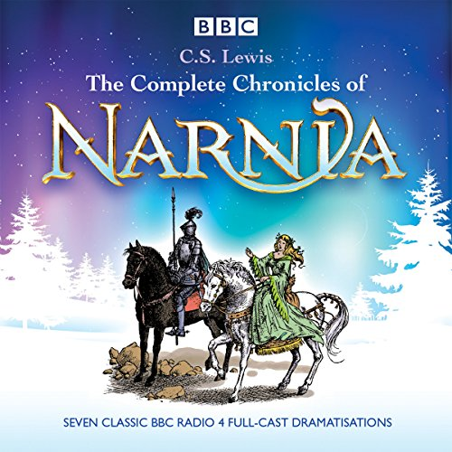9781471350368: The Complete Chronicles of Narnia: The Classic BBC Radio 4 Full-Cast Dramatisations
