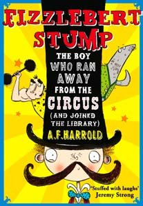 9781471350801: Fizzlebert Stump: The Boy Who Ran Away from the Circus (and Joined the Library)