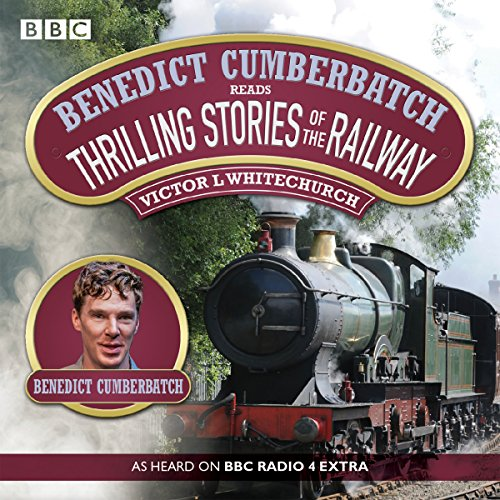9781471366161: Benedict Cumberbatch Reads Thrilling Stories of the Railway: A BBC Radio Reading