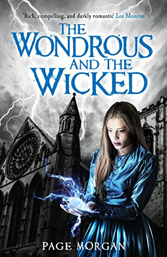9781471402746: The Wondrous and the Wicked (The Grotesque Series)