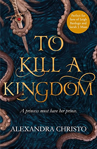 9781471407390: To Kill a Kingdom: the dark and romantic YA fantasy for fans of Leigh Bardugo and Sarah J Maas