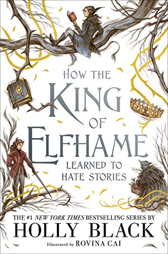 9781471409981: How the King of Elfhame Learned to Hate Stories
