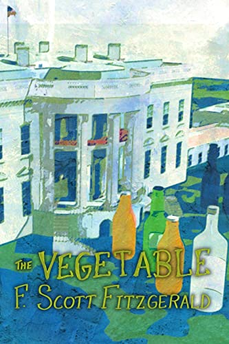 9781471606274: The Vegetable, Or From President To Postman [A Whisky Priest Book]