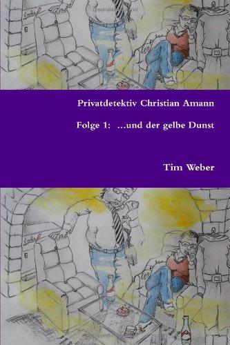 9781471607950: Privatdetektiv Christian Amann - Folge 1 . . .Und Der Gelbe Dunst