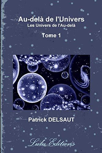 9781471610738: Au-delà de l'Univers - Tome 1 (Noir et Blanc) (French Edition)