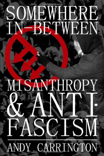 9781471618840: Somewhere In-Between Misanthropy & Anti-Fascism/Paki Lover