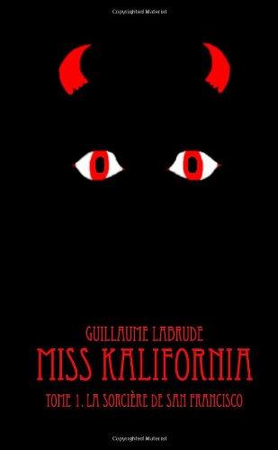 9781471619144: Miss Kalifornia Tome 1: La Sorcière De San Francisco