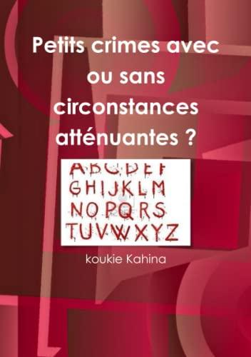 9781471620225: Petits Crimes Avec Ou Sans Circonstances Att�nuantes ?
