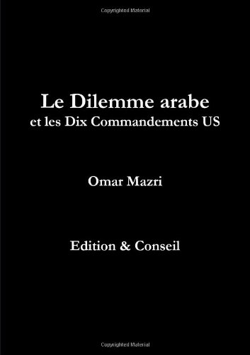9781471625695: Le Dilemme Arabe Et Les Dix Commandements Us (French Edition)