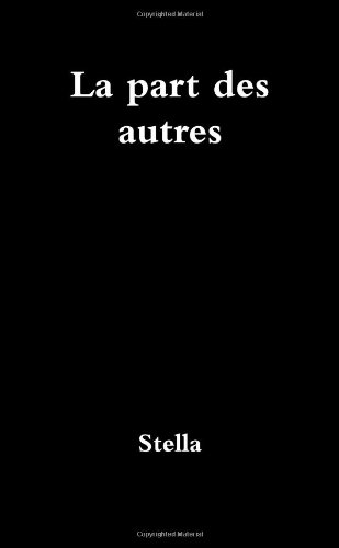 La Part Des Autres (French Edition) (1471628566) by Stella, .