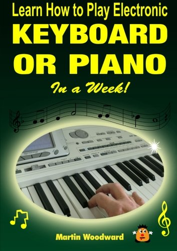 9781471628696: Learn How to Play Electronic Keyboard or Piano In a Week!