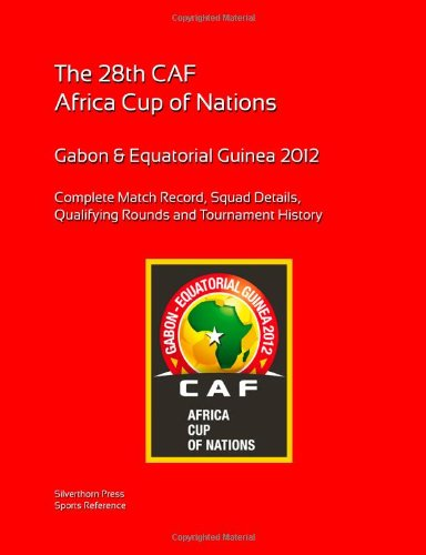 9781471634796: 2012 Africa Cup Of Nations: Complete Tournament Record