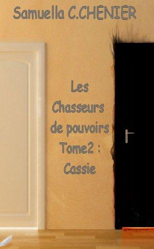9781471639500: Les Chasseurs De Pouvoirs Tome 2: Cassie