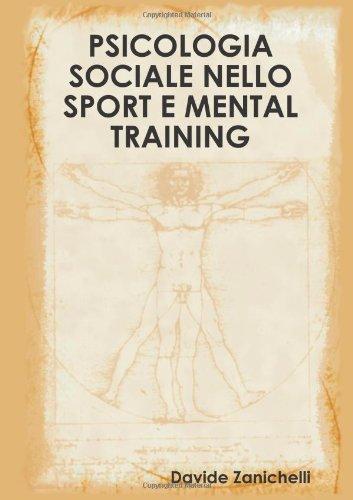 Psicologia Sociale Nello Sport E Mental Training: Zanichelli, Davide