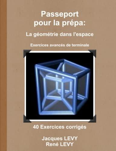 9781471646263: Passeport pour la prépa: La géométrie dans l'espace (French Edition)