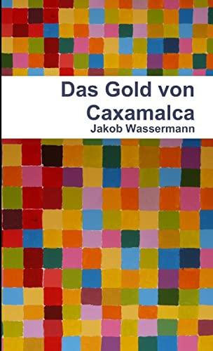 9781471649547: Das Gold Von Caxamalca