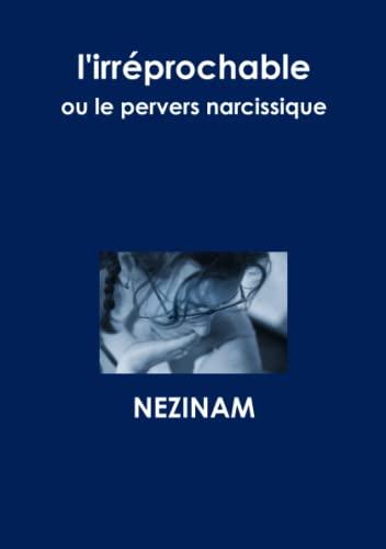 9781471662867: L'irr�prochable ou le Pervers Narcissique