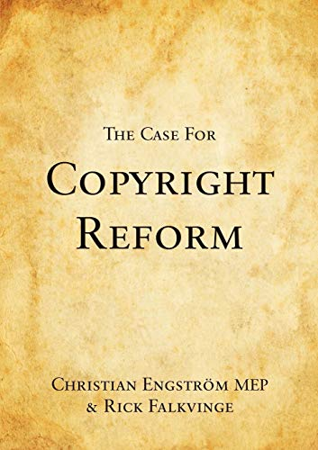 9781471671784: The Case For Copyright Reform