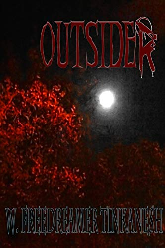 Outsider: W. Freedreamer Tinkanesh