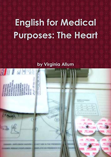 English for Medical Purposes: The Heart: Allum, Virginia