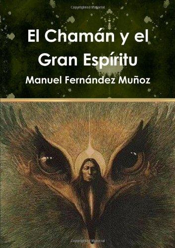 9781471682995: El Chaman Y El Gran Espiritu