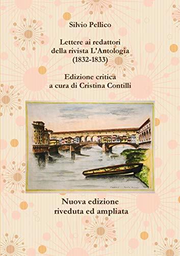Lettere Ai Redattori Della Rivista L'Antologia (1832-1833): Silvio Pellico
