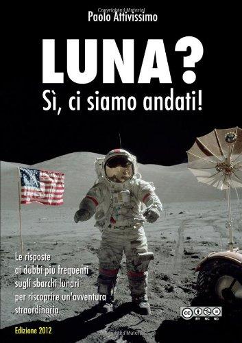 9781471689390: Luna? Sì, ci Siamo Andati! (Edizione 2012B)