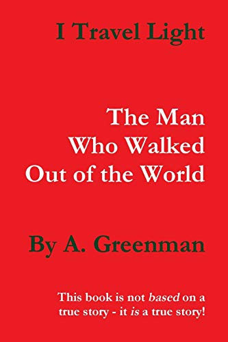 9781471697135: I Travel Light: The Man Who Walked Out of the World