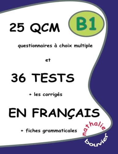 9781471739910: 25 Qcm et 36 Tests en français, niveau B1 (French Edition)