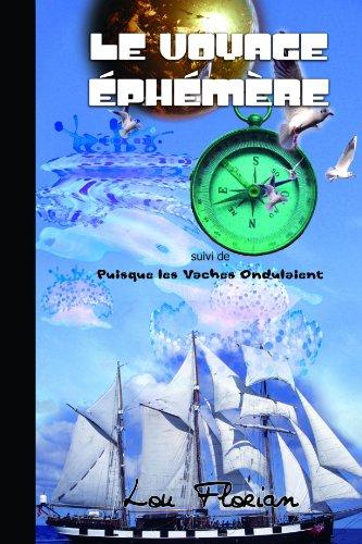 9781471751981: Le Voyage Ephémère (Suivi De: Puisque Les Vaches Ondulaient) (French Edition)