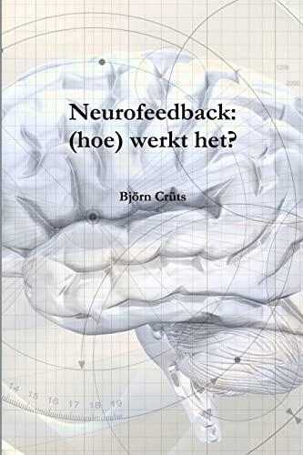9781471754104: Neurofeedback: (Hoe) Werkt Het? (Dutch Edition)