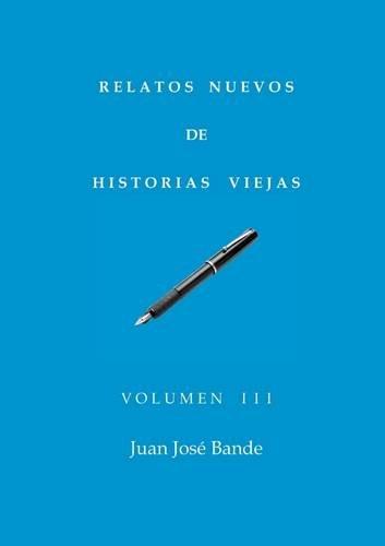 9781471754715: Relatos Nuevos De Historias Viejas, Volumen III (Spanish Edition)