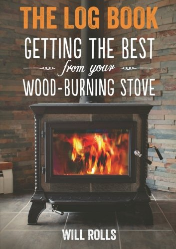 9781471777158: The Log Book: Getting the best from your wood-burning stove