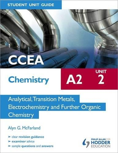 9781471800122: CCEA Chemistry A2 Student Unit Guide Unit 2: Analytical, Transition Metals, Electrochemistry and Further Organic Chemistry (Cces Chemistry A2 Student Unit)