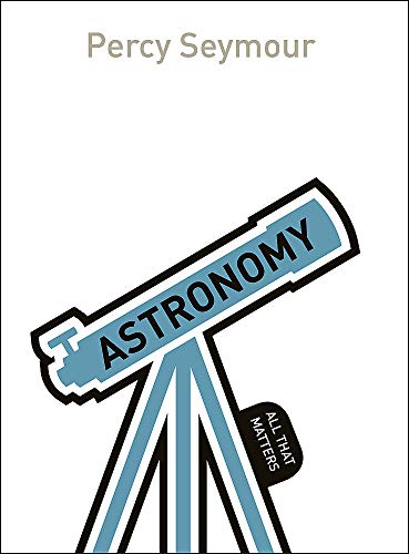 9781471801624: Astronomy: All That Matters