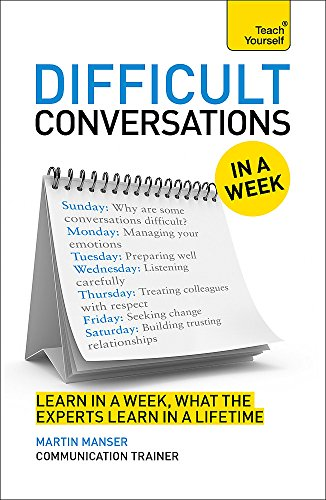 9781471801662: Difficult Conversations in a Week: A Teach Yourself Guide